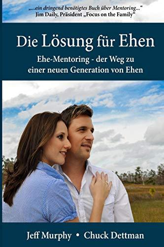 9780983898726: Die Lösung für Ehen - Ehe-Mentoring: Der Weg zu einer neuen Generation von Ehen