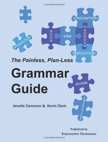 The Painless, Plan-Less Grammar Guide: Cameron, Janelle; Clark,