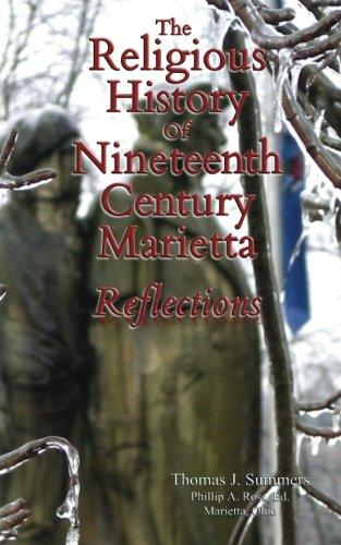 The Religious History Of Nineteenth Century Marietta: Phillip A Ross/