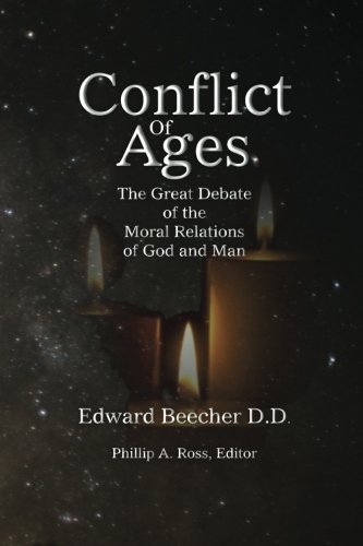 9780983904632: Conflict Of Ages: The Great Debate of the Moral Relations of God and Man