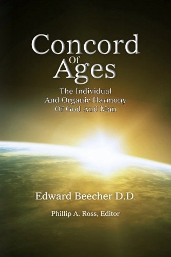 9780983904649: Concord Of Ages: The Individual And Organic Harmony Of God And Man