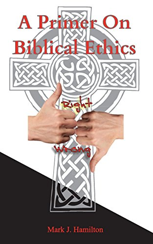 9780983904687: A Primer On Biblical Ethics