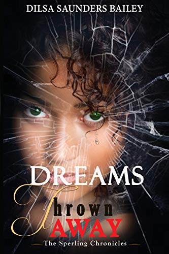 9780983906100: The Sperling Chronicles: Dreams Thrown Away