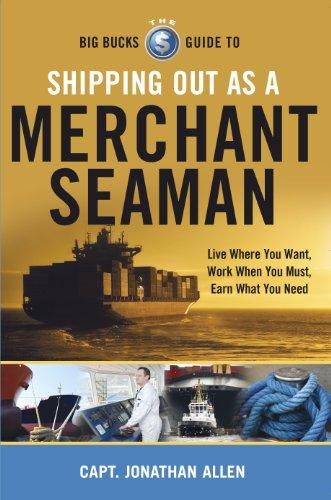 9780983907527: The Big Bucks Guide to Shipping Out As a Merchant Seaman
