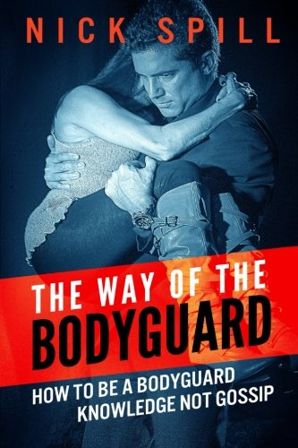 9780983908050: The Way of the Bodyguard: How to be a bodyguard. Knowledge not Gossip.