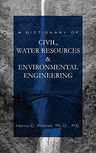9780983908500: A Dictionary of Civil, Water Resources & Environmental Engineering