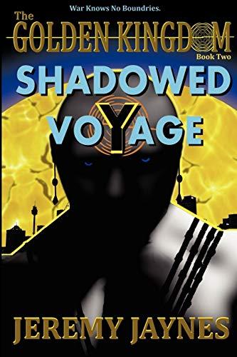The Golden Kingdom: Shadowed Voyage: Jeremy Jaynes