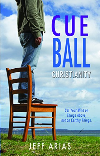 Cue Ball Christianity: Set Your Mind on: Jeff Arias