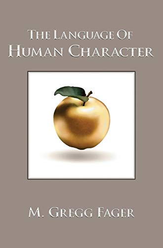 The Language of Human Character: M. Gregg Fager