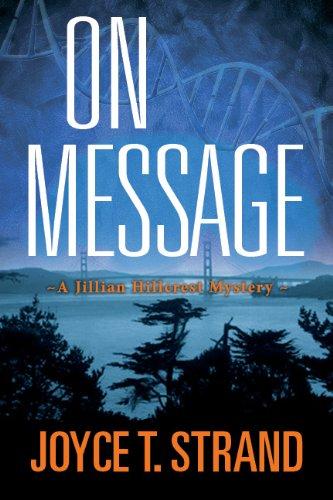 9780983926207: On Message: A Jillian Hillcrest Mystery