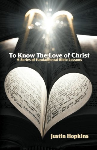 To Know the Love of Christ: Justin Hopkins