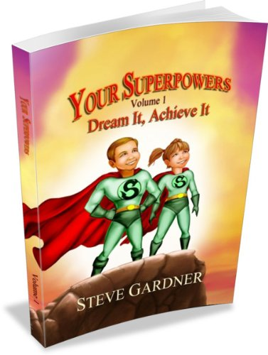 9780983933205: Your Superpowers Dream It, Achieve It