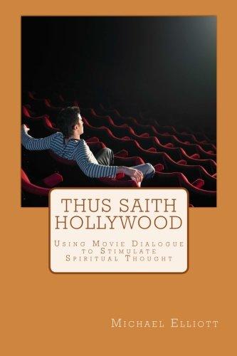 9780983934509: Thus Saith Hollywood: Using Movie Dialogue to Stimulate Spiritual Thought