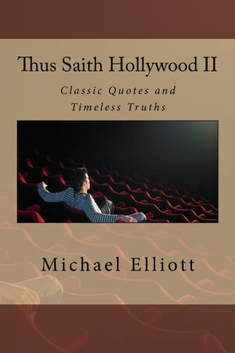 9780983934554: Thus Saith Hollywood II: Classic Quotes and Timeless Truths