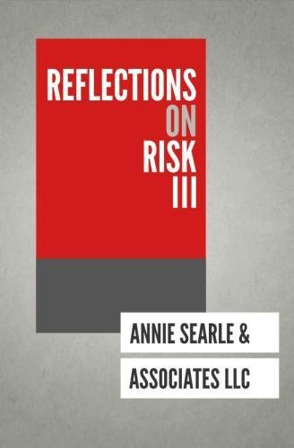 Reflections on Risk III (Volume 3): Annie Searle &