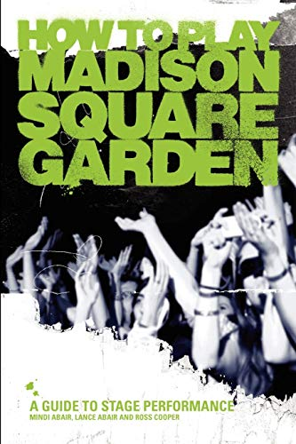 How To Play Madison Square Garden: A How-To Guide To Stage Performance