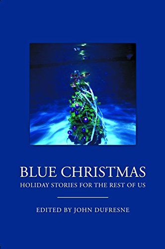 9780983937814: Blue Christmas: The Holidays for the Rest of Us