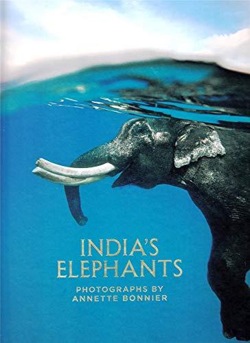 India's Elephants Special Edition: Bonnier, Annette