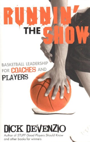 9780983938033: Runnin' The Show: Basketball Leadership for Coaches and Players