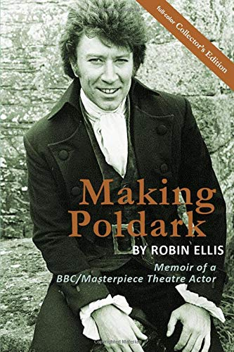9780983939818: Making Poldark: Memoir of a BBC/Masterpiece Theatre Actor - Collectors Color Edition