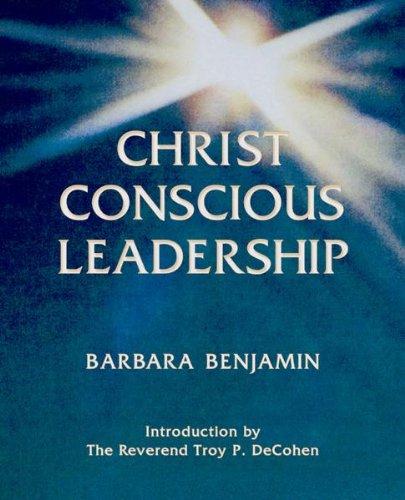 9780983941262: Christ Conscious Leadership