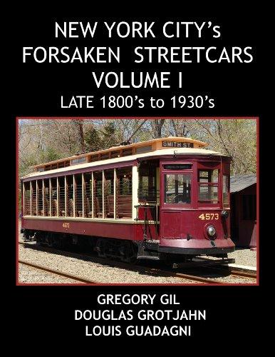 9780983941507: NEW YORK CITY'S FORSAKEN STREETCARS - VOLUME 1