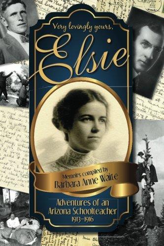 9780983945208: Elsie - Adventures of an Arizona Schoolteacher 1913-1916