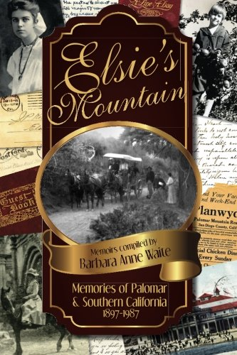 9780983945215: Elsie's Mountain: Memories of Palomar & Southern California 1897-1987