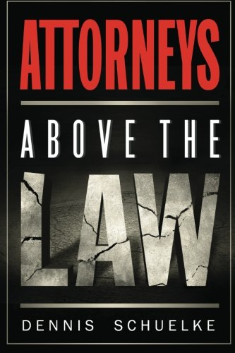 9780983946809: Attorneys Above the Law