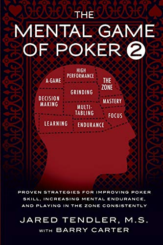 9780983959755: The Mental Game of Poker 2: Proven Strategies for Improving Poker Skill, Increasing Mental Endurance, and Playing in the Zone Consistently