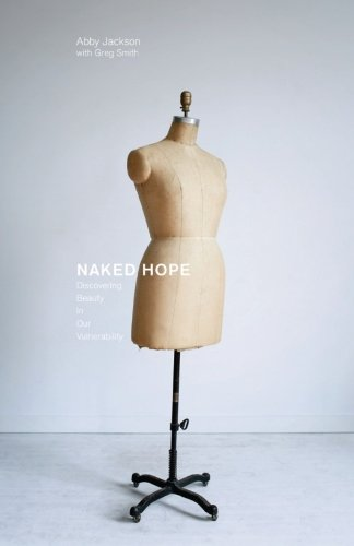 9780983960294: Naked Hope: Discovering Beauty In Our Vulnerability