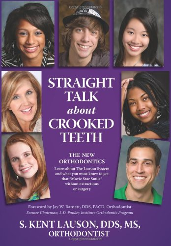 9780983962007: Straight Talk About Crooked Teeth