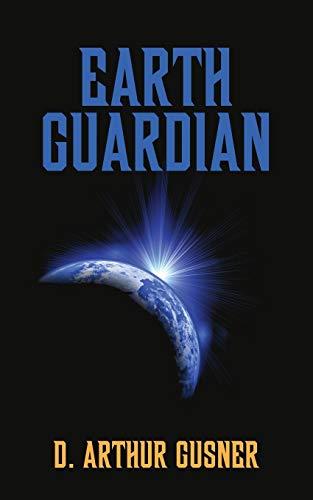 Earth Guardian: D. Arthur Gusner