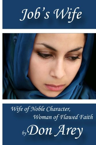 9780983963417: Job's Wife: Wife of Noble Character, Woman of Flawed Faith