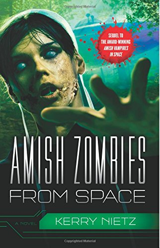 Amish Zombies from Space: Nietz, Kerry