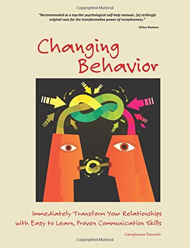 9780983965992: Changing Behavior: Immediately Transform Your Relationships with Easy-to-Learn, Proven Communication Skills (Color Edition): Volume 1