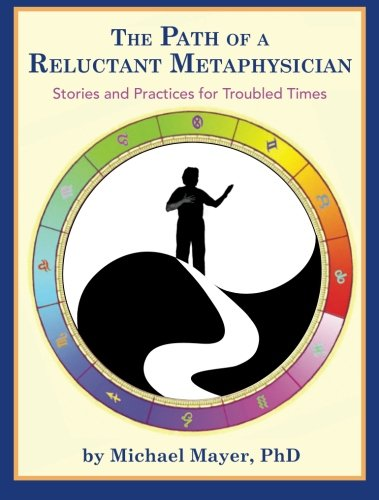 9780983966500: The Path of a Reluctant Metaphysician