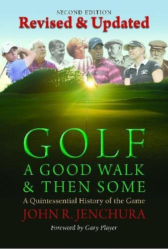 9780983968955: Golf: A Good Walk and Then Some, 2nd Edition