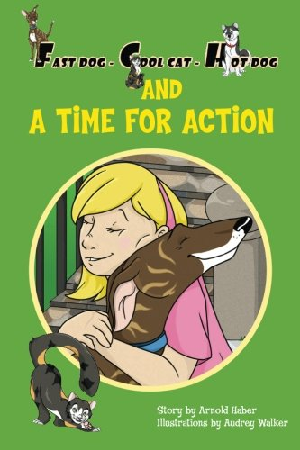 9780983969303: Fast Dog-Cool Cat-Hot Dog and A Time For Action