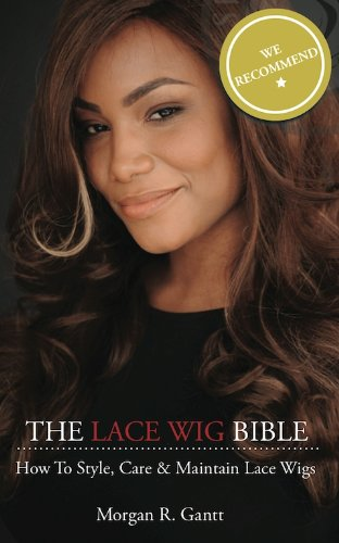 9780983970002: The Lace Wig Bible: How to Style, Care & Maintain Lace Wigs (Volume 1)