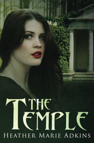 The Temple: Adkins, Heather Marie
