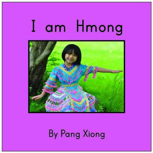 9780983978404: I am Hmong
