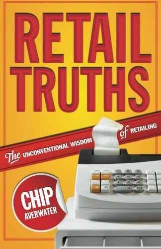 9780983979074: Retail Truths: The Unconventional Wisdom of Retailing
