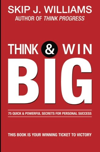 9780983981800: Think & Win Big: 75 Quick & Powerful Secrets For Personal Success