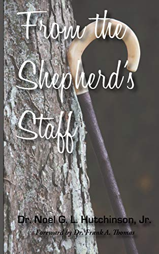 From the Shepherd's Staff: Hutchinson, Noel G.