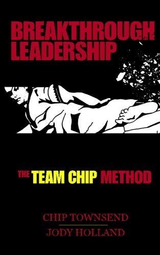 9780983983576: Breakthrough Leadership: The T.E.A.M. C.H.I.P. Model
