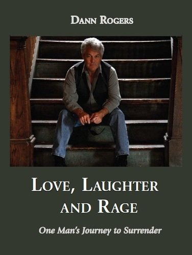 9780983985006: Love, Laughter, and Rage: One Man's Journey to Surrender