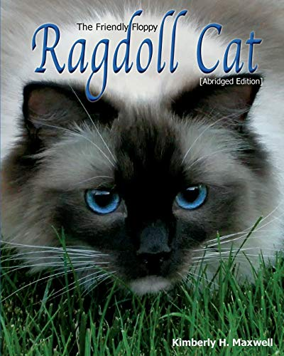 9780983986072: The Friendly Floppy Ragdoll Cat [Abridged Edition]