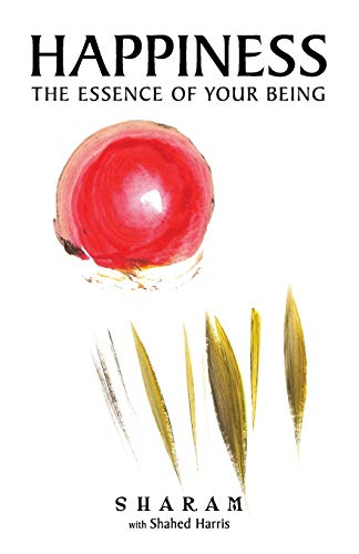 9780983987314: Happiness: The Essence Of Your Being