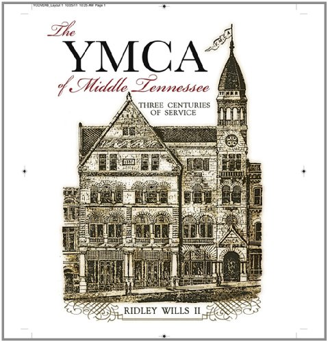 9780983990666: The YMCA of Middle Tennessee: Three Centuries of Service